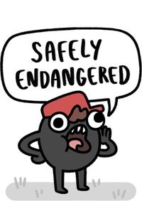 Safely Endangered
