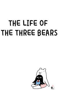 The Life of the Three Bears