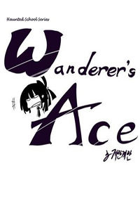 Haunted School: Wanderer's Ace