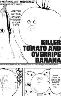 Killer Tomato to Kanjuku Banana