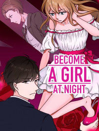 Become A Girl At Night