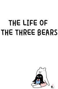 The Life of the Three Bears